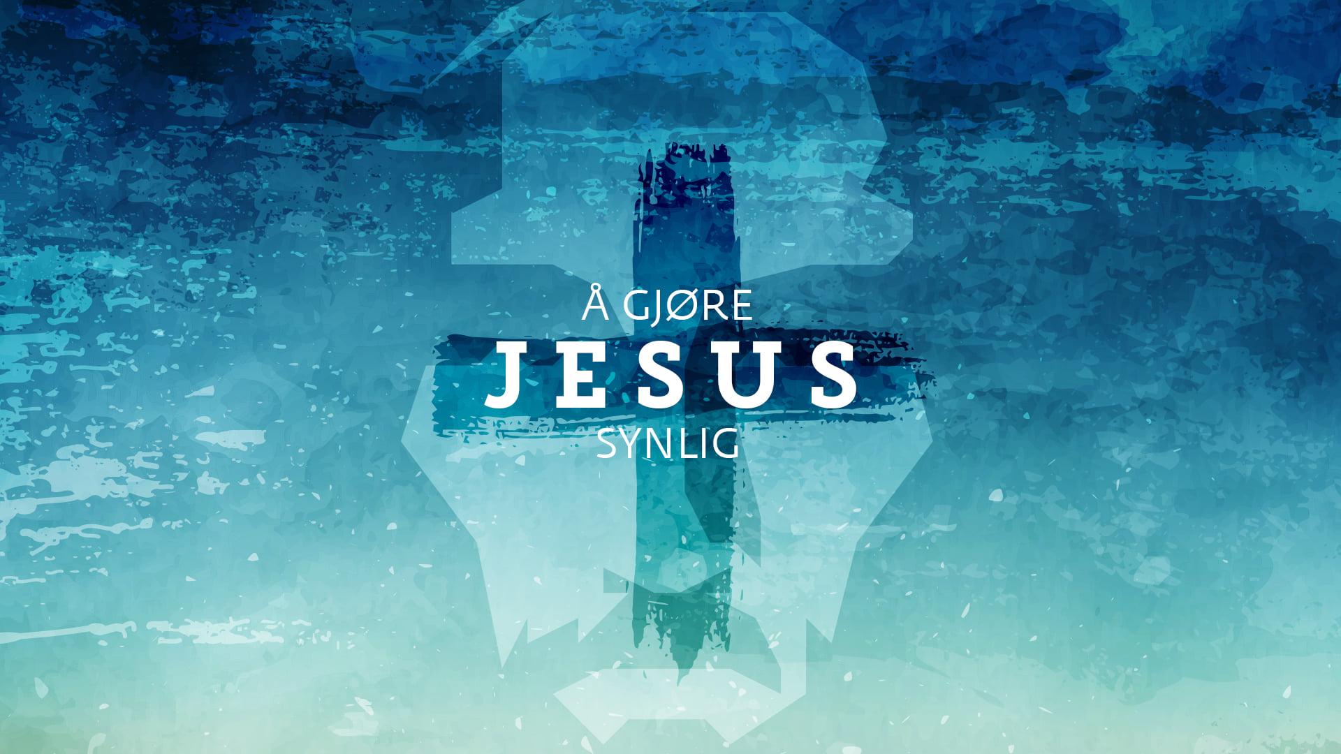 Å gjøre Jesus synlig #3